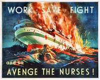 "A painting showing a hospital ship on fire and sinking. In the foreground, a man and a woman cling to a spar to keep afloat, while other people are shown leaving the ship by lifeboat or jumping overboard. The poster is captioned across the top with the words ""WORK • SAVE • FIGHT"", and across the bottom with ""and so AVENGE THE NURSES!"""